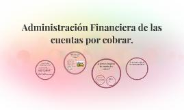 Administración Financiera de las cuentas por cobrar.