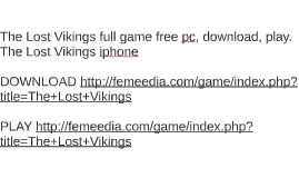 The Lost Vikings full game free pc, download, play. The Lost