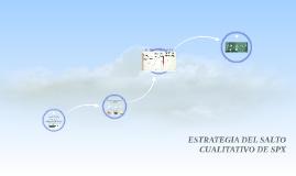 INFORME DE AVANCE – LA ESTRATEGIA DEL SALTO CUALITATIVO DE S