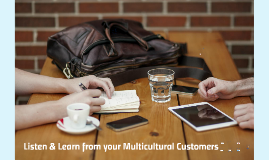 Listen & Learn from Your Multicultural Customers