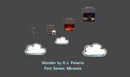 Wonder by R.J. Palacio - Part Seven: Miranda