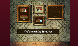 Copy of Professional Self-Promotion