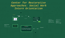 Copy of Center for Restorative Approaches: SW Intern Orientation