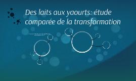 Des laits aux yaourts: étude comparée de la transformation