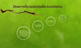 Desarrollo sustentable económico.