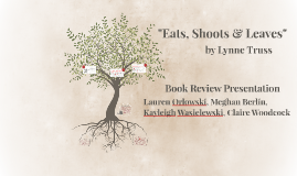"""Eats, Shoots & Leaves"""