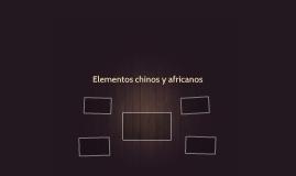 Elementos chinos y africanos