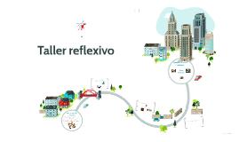 Copy of Taller reflexivo
