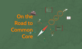 On the Road to Common Core