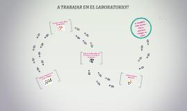 A TRABAJAR EN EL LABORATORIO!!