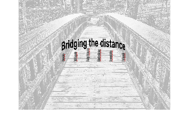 Bridging the distance, sv