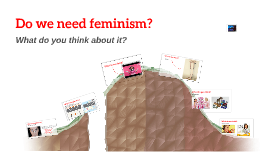 Do we need feminism?