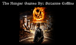 The Hunger Games By : Suzanne Collins