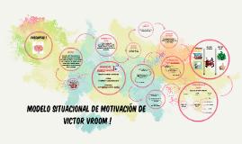 TEORÍA DE MOTIVACIÓN DE VROOM