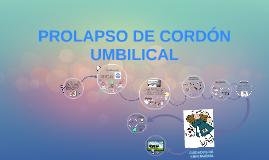 PROLAPSO DE CORDÓN UMBILICAL