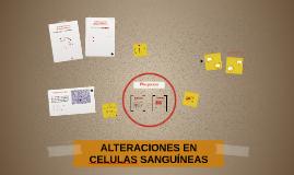 ALTERACIONES EN CELULAS SANGUÍNEAS