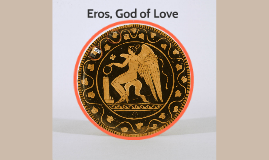 Eros, God of Love