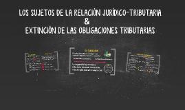 LOS SUJETOS DE LA RELACIÓN JURIDICO-TRIBUTARIA