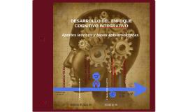 DESARRLLO DEL ENFOQUE COGNITIVO INTEGRATIVO