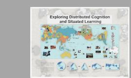 8th Copy of Exploring Distributed Cognition and Situated Learning