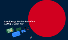 "Low Energy Nuclear Reactions""Fusión fría"""