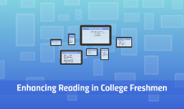 Copy of Enhancing Reading in College Freshmen