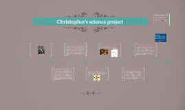 Christopher's science peoject