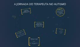 A JORNADA DO TERAPEUTA NO AUTISMO