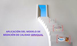 APLICACIÓN DEL MODELO DE MEDICIÓN DE CALIDAD SERVQUAL