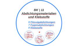 BK | 11 Abdichtungsmaterialien + Klebstoffe