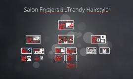 """Salon Fryzjerski """"Trendy Hairstyle"""""""
