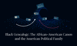 Black Genealogy: The African-American Canon and the American