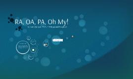 RA, OA, PA, Oh My!