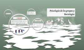 Psicología de los grupos y Sociología