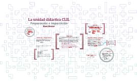 Introducción a CLIL: La unidad didáctica CLIL. Preparación e impartición.
