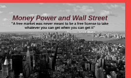 Money Power and Wall Street