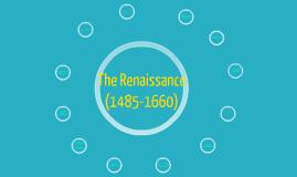 The Renassaince (1485-1660)