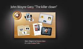 """John Wayne Gacy """"The killer clown"""""""