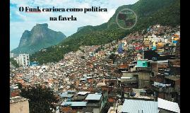 O Funk carioca como politica nas favelas
