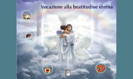 59. Vocazione alla beatitudine eterna