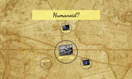 Humanoid?