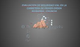 EVALUACION DE SEGURIDAD VIAL EN LA CARRETERA DE PRIMER ORDEN