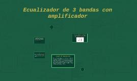 Ecualizador de 3 bandas con amplificador