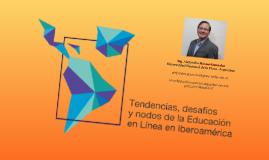 Tendencias, desafíos y nodos de la Educación en Línea en Iberoamérica