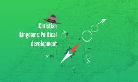 Christian kingdoms:Political development