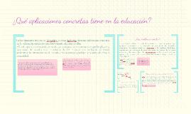 ¿Qué aplicaciones concretas tiene en la educación?