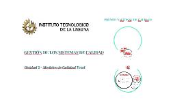 Copy of Unidad 2 Modelos de Calidad Total