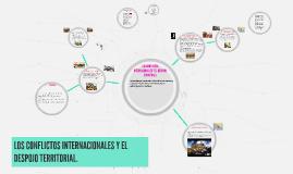 Copy of LOS CONFLICTOS INTERNACIONALES Y EL DESPOJO TERRITORIAL