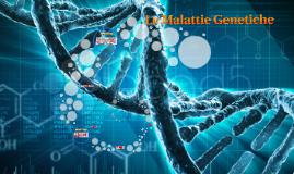 Le Malattie Genetiche