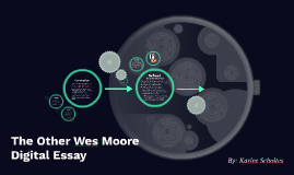 The Other Wes Moore Digital Essay By Karlee Scholtes On Prezi  A Thesis For An Essay Should also Business Plan Writers In Pa  I Need Someone To Take My Online Class